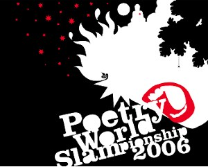 Poetry World Slampionship 2006 / http://www.poetryslampionship.nl/